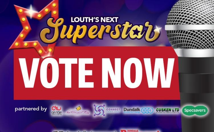 VOTING now open for Louth's Next Superstar competition